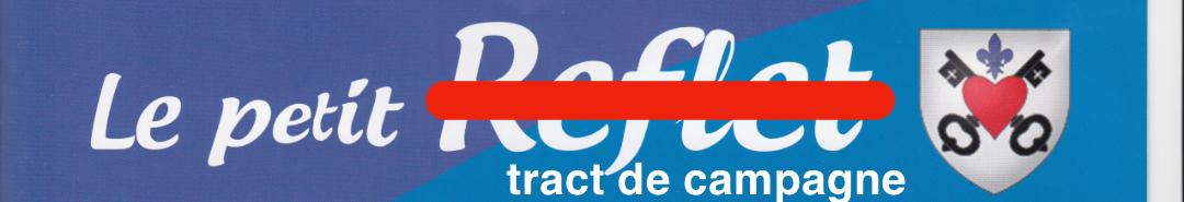 Petit Reflet… Mais maxi tract de campagne!